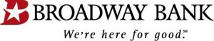 BROADWAY BANK | We're here for good.